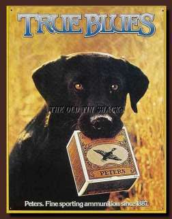 Tin Metal Sign   Peters True Blue Shotgun Shells Hunting Labrador #928