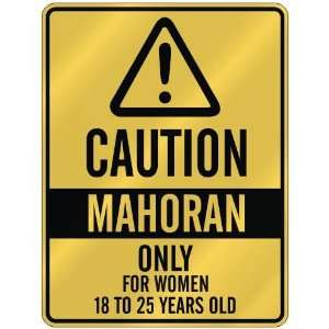CAUTION  MAHORAN ONLY FOR WOMEN 18 TO 25 YEARS OLD  PARKING SIGN