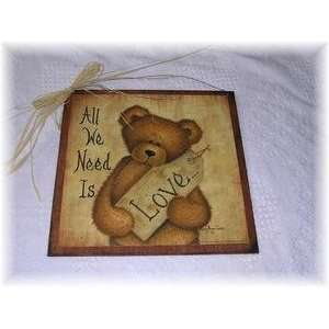 All We Need Is Love Teddy Bear Country Wall Art Sign Valentines Day