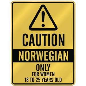 CAUTION  NORWEGIAN ONLY FOR WOMEN 18 TO 25 YEARS OLD  PARKING SIGN