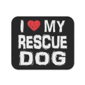 I Love My Rescue Dog Mousepad Mouse Pad
