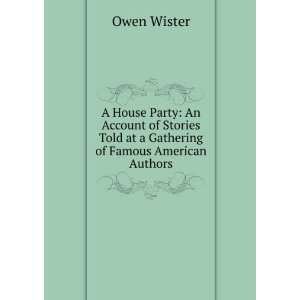 Told at a Gathering of Famous American Authors Owen Wister Books