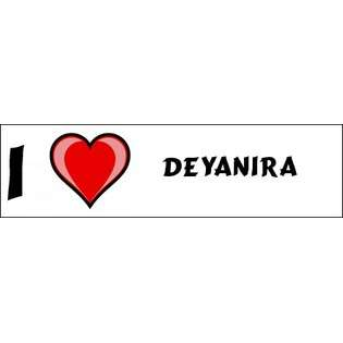 Love Deyanira Bumper Sticker (3x12)  SHOPZEUS Computers