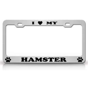 I LOVE MY HAMSTER Dog Pet Animal High Quality STEEL /METAL