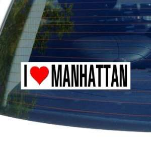I Love Heart MANHATTAN   Window Bumper Sticker Automotive